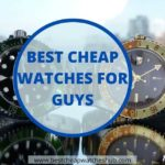 Best cheap watches for guys