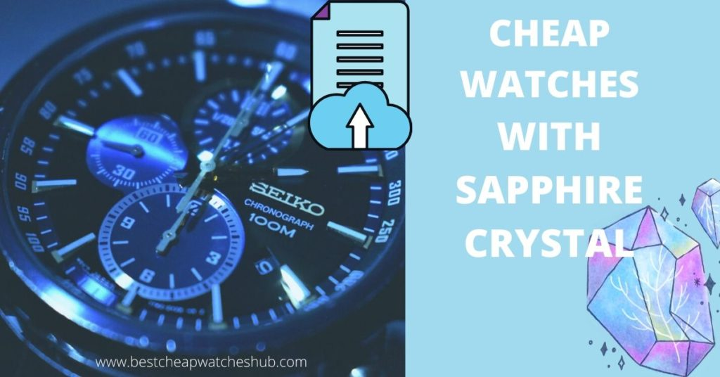 cheap watches with sapphire crystal