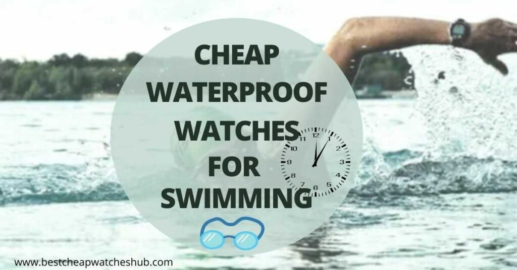 cheap waterproof watches for swimming