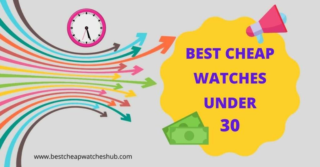 best cheap watches under 30